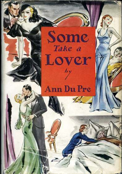Cover of Some Take a Lover, a novel that Grace Lumpkin published under the pseudonym Ann Du Pre in 1933. Courtesy of the South Caroliniana Library, University of South Carolina, Columbia, South Carolina.