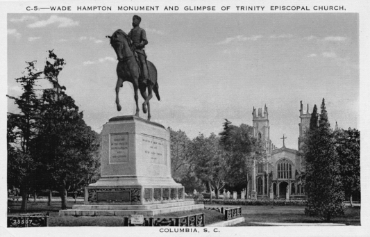 Statue of Wade Hampton on South Carolina state house grounds in sight of Trinity Episcopal Church (now Cathedral), where Hampton is buried. Asheville Postcard Company, Asheville, North Carolina.